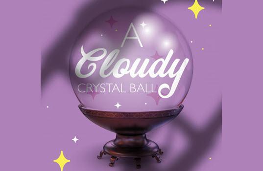 A Cloudy Crystal Ball