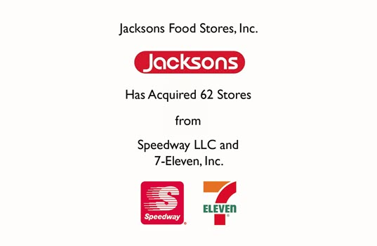 Jacksons Food Stores Acquires 62 Speedway and 7-Eleven Stores